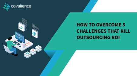 Overcome 5 Challenges That Kill Outsourcing ROI